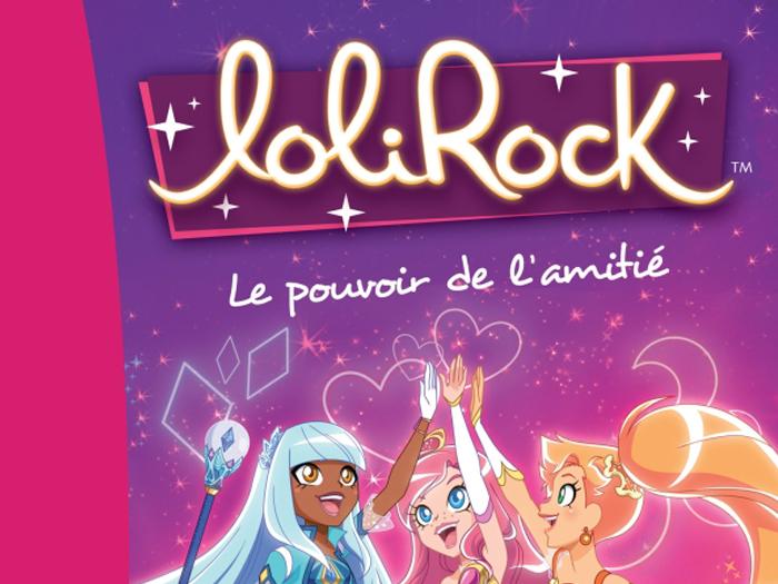 Lolirock, le pouvoir de l'amitié